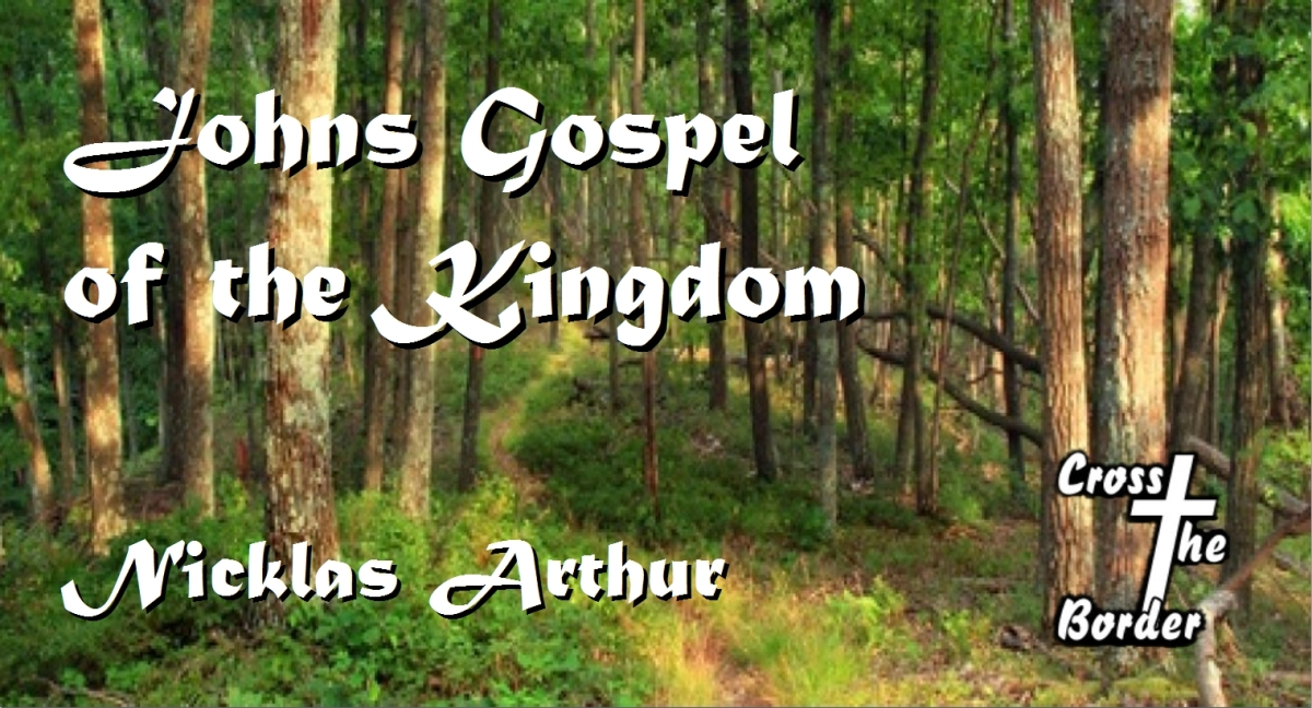 Johns Gospel of the Kingdom